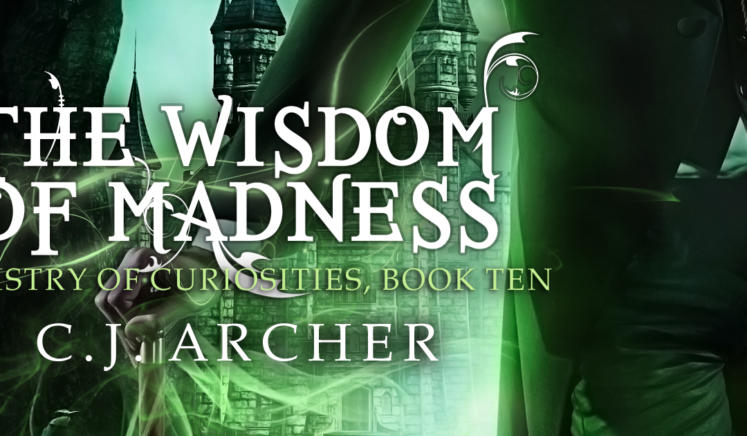 "Cover: ""The Wisdom of Madness"" by CJ Archer"