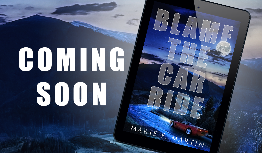 "Cover: ""Blame the Car Ride"" by Marie F. Martin"